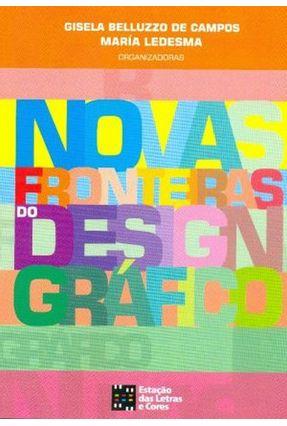 Novas Fronteiras do Design Gráfico - Belluzzo de Campos,Gisela | Tagrny.org