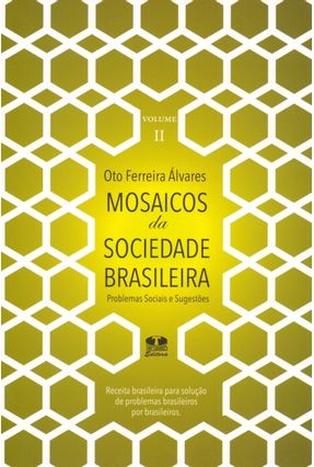 Mosaicos da Sociedade Brasileira - Problemas Institucionais e Sugestões - Vol. II - Alvares,Oto Ferreira pdf epub
