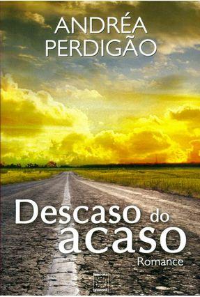 Descaso Do Acaso - Perdigão,Andréa pdf epub