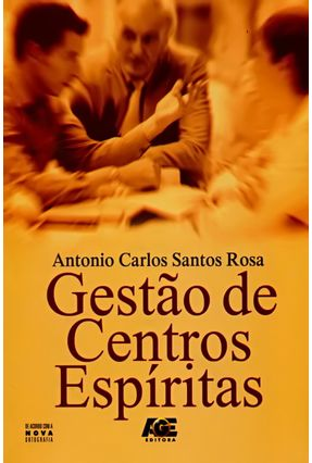 Gestão de Centros Espíritas - Antonio Carlos Santos Rosa pdf epub