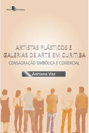 Artistas Plásticos E Galerias De Arte Em Curitiba - Adriana Vaz | Tagrny.org