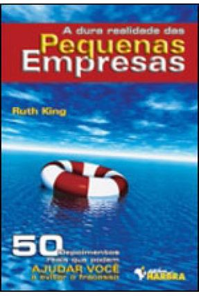 A Dura Realidade das Pequenas Empresas - King,Ruth | Hoshan.org
