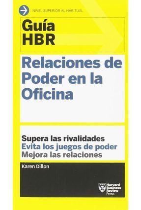 Relaciones De Poder En La Oficina - Harvard Business Review Dillon,Karen | Hoshan.org