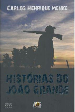 Histórias do João Grande - Menke,Carlos Henrique | Nisrs.org