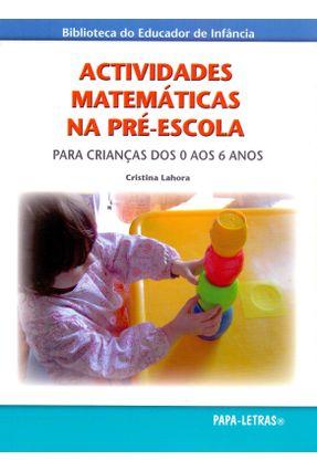 Actividades Matemáticas Na Pré-Escola - Para Crianças Dos 0 Aos 6 Anos - Lahora,Cristina   Hoshan.org