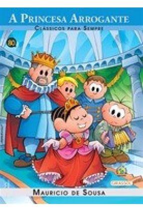A Princesa Arrogante - Col. Clássicos Para Sempre - Sousa,Mauricio de pdf epub