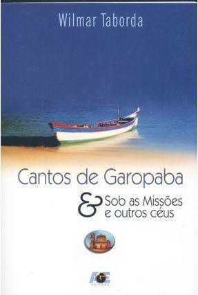 Cantos de Garopaba - Sob as Missões e Outros Céus - Acompanha CD - Taborda,Wilmar   Hoshan.org
