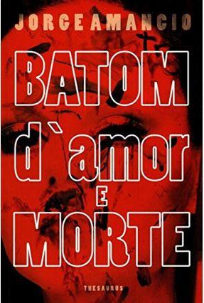 Batom D´Amor e Morte - Jorge Amancio pdf epub