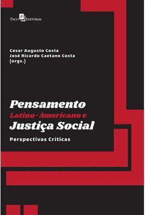 Pensamento Latino-Americano E Justiça Social - José Ricardo Caetano Costa   Tagrny.org