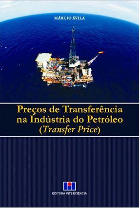 Preços de Transferência na Industria do Petróleo - Ávila,Márcio pdf epub