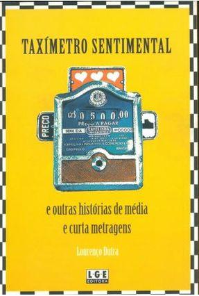 Taxímetro Sentimental e Outras Histórias de Média e Curta Metragens - Dutra,Lourenço pdf epub
