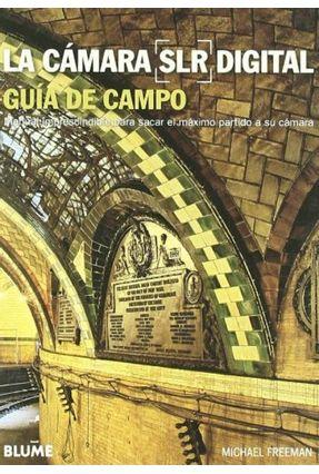La Cámara Slr Digital - Guía de Campo - Freeman,Michael pdf epub