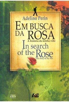 Em Busca da Rosa - Obra Bilíngue - Português e Inglês - Perin,Adelino pdf epub