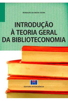 Introdução À Teoria Geral da Biblioteconomia - Vieira,Ronaldo pdf epub