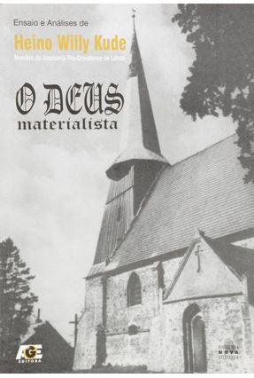 O Deus Materialista - Kude,Heino Willy | Nisrs.org