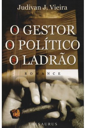 O Gestor, o Politico, o Ladrão - Vieira,Judivan J. | Hoshan.org
