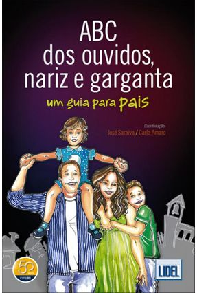 Abc Dos Ouvidos, Nariz e Garganta - Um Guia Para Pais - Saraiva,José | Hoshan.org