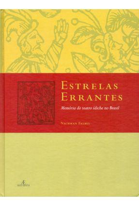 Estrelas Errantes - Memória do Teatro Ídiche No Brasil - Falbel,Nachman | Hoshan.org