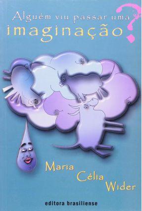 Alguém Viu Passar Uma Imaginação ? - Wider,Maria Célia pdf epub