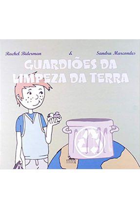 Guardiões da Limpeza da Terra - Marcondes,Sandra | Hoshan.org