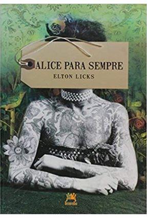 Alice Para Sempre - Licks,Elton | Tagrny.org