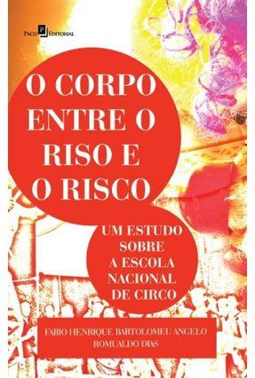 O Corpo Entre o Riso e o Risco - Fábio Henrique Bartolomeu Angelo pdf epub