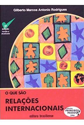 O que São Relações Internacionais - Rodrigues,Gilberto Marcos Antonio | Tagrny.org