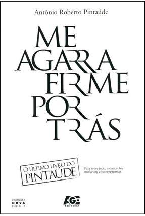 Me Agarra Firme Por Trás - Pintaúde,Antônio Roberto | Hoshan.org