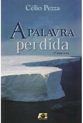 A Palavra Perdida - 2ª Ed. 2017 - Pezza,Célio   Hoshan.org