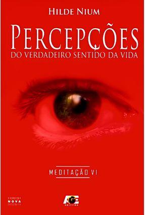 Percepções do Verdadeiro Sentido da Vida - Meditação - Vol. 6 - Nium,Hilde pdf epub