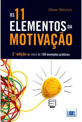 Os 11 Elementos Da Motivação - 2ª Ed. 2014 - Oliver Rõhrich   Tagrny.org
