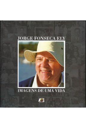 Imagens de uma Vida - Ely,Jorge Fonseca   Nisrs.org