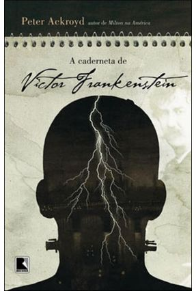A Caderneta de Victor Frankenstein - Ackroyd,Peter | Tagrny.org