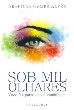 Sob Mil Olhares - Você Faz Parte Dessa Caminhada - Alves,Arahilda Gomes | Tagrny.org