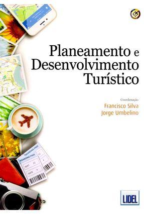 Planeamento E Desenvolvimento Turístico - Silva,Francisco Umbelino,Jorge pdf epub