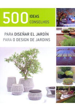 500 IDEAS PARA DISEÑAR EL JARDIN - Vários | Hoshan.org