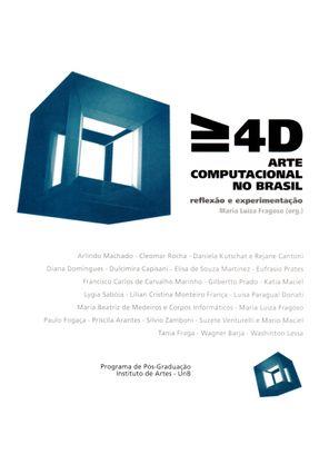Maior e Igual A 4D - Arte Computacional No Brasil - Reflexão e Experimentação - Acompanha DVD - Maria Luiza Frangoso   Tagrny.org