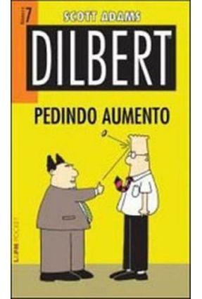 Dilbert 7 - Pedindo Aumento - Adams,Scott | Tagrny.org