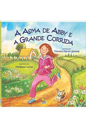A Asma de Abby e a Grande Corrida - Golding,Theresa Martin | Nisrs.org