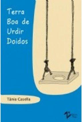 Terra Boa De Urdir Doidos - Casella,Tânia pdf epub