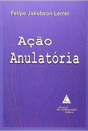 Edição antiga - Ação Anulatória - Lerrer,Felipe | Hoshan.org