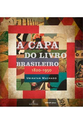 A Capa Do Livro Brasileiro - 1820-1950 - Machado,Ubiratan pdf epub