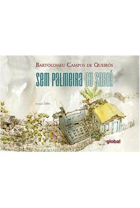 Sem Palmeira ou Sabiá - Queirós,Bartolomeu Campos de | Tagrny.org