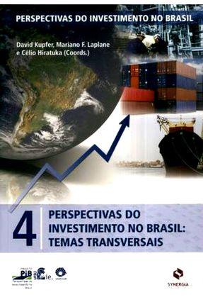 Perspectivas do Investimento No Brasil: Temas Transversais - Vol. 4 - Kupfer,David Mariano F. Laplane Celio Hiratuka pdf epub