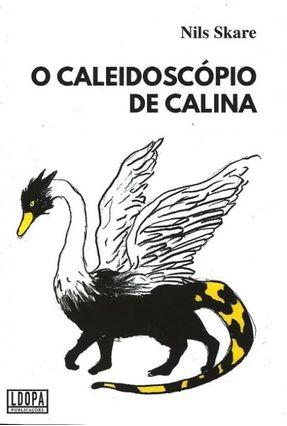 O Caleidoscópio De Calina - Skare,Nils pdf epub