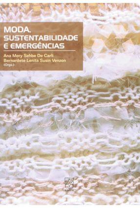 Moda , Sustentabilidade e Emergências - De Carli,Ana Mery Sehbe Susin Venzon,Bernardete Lenita pdf epub