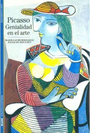 Picasso - Genialidad En El Arte - Vol. 8 - Col. Biblioteca Ilustrada - Descubrir El Arte - Bernadac,Marie-laure Du Bouchet,Paule | Hoshan.org