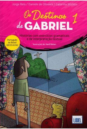 Os Destinos De Gabriel - Histórias Com Exercícios Gramaticais E De Interpretação Textual - Oliveira,Daniele de Reis,Jorge | Tagrny.org
