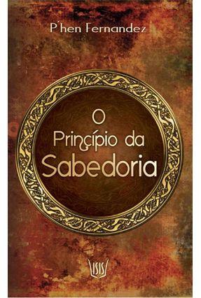O Princípio da Sabedoria - Fernendez,P´hen pdf epub