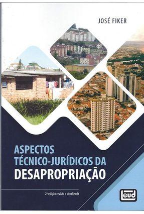 Aspectos Tércnico-Jurídicos Da Desapropriação - José Fiker | Hoshan.org